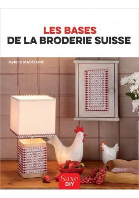 Les bases de la broderie suisse Mylène Madelaine